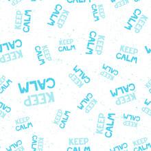 Keep Calm. Retro Pattern For Print Design. Cartoon Vector Illustration. Romantic Seamless Texture Design. Hand Drawn Calligraphy Lettering Vector Illustration.