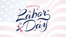Labor Day Lettering USA Background Vector Illustration. Labor Day Celebration Banner With USA Flag And Text - Labor Day United States Of America