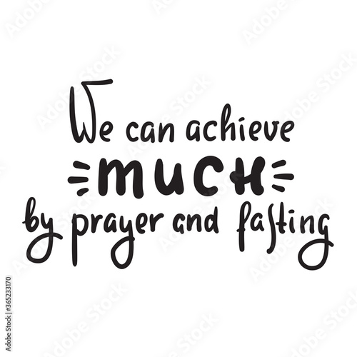 We can achieve much by prayer and fasting - inspire motivational religious quote Canvas-taulu