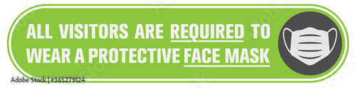Fotografia wide sticker or banner with text ALL VISITORS ARE REQUIRED TO WEAR PROTECTIVE FA