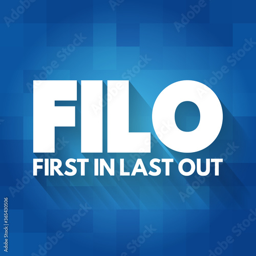 FILO - First In Last Out acronym, concept background