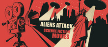 Cinema Poster For Science Fiction Movies. Vector Illustration With An Old Movie Projector And Flying Saucers With A Bright Beams And A Fleeing Person In A Big City At Night. Aliens Attack.