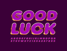 Vector Luxury Card Good Luck. Violet And Gold 3D Font. Textured Chic Alphabet Letters And Numbers