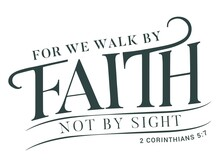 Walk By Faith Typography
