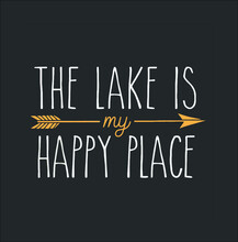 The Lake Is My Happy Place Cute Lake House Lifestyle New Design Vector Illustrator