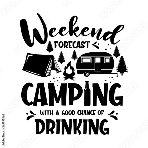 Cuadros en Lienzo Weekend forecast camping with a good chance of drinking motivational slogan inscription