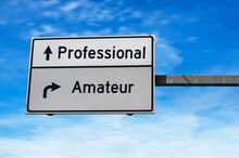 Professional Versus Amateur. W...