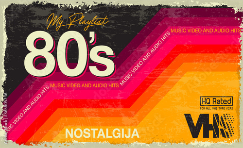 Obraz My playlist. 80's Awesome super video and audio hits. VHS effect. 80's and 90's style.  Retro vintage cover. Eighties color letters. Old style tape, banner or poster. Easy editable design template.  - fototapety do salonu