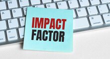 Impact Factor Word Concept On Sticker On The Keyboard