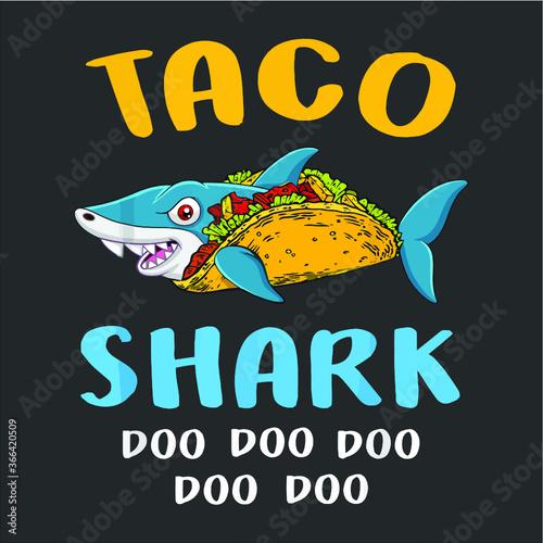 Funny Taco Shark Gift For Men Women Kids new design vector illustrator