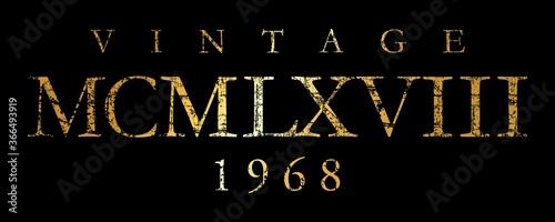 Tela Vintage MCMLXVIII 1968 Roman (Distressed Gold)