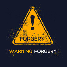Warning Sign (forgery), Vector Illustration.