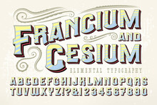 Francium & Cesium Is An Ornate Font With A Quaint Old West, Circus, Carnival, Or Steampunk Look