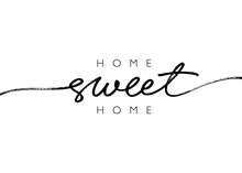 Home Sweet Home Ink Brush Vector Lettering. Modern Slogan Handwritten Vector Calligraphy. Black Paint Lettering Isolated On White Background. For Housewarming Posters, Greeting Cards, Textile Print