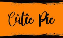 Cutie Pie Handwritten Typograp...