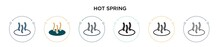 Hot Spring Icon In Filled, Thin Line, Outline And Stroke Style. Vector Illustration Of Two Colored And Black Hot Spring Vector Icons Designs Can Be Used For Mobile, Ui, Web