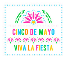 Cinco De Mayo. Viva La Fiesta. Mexican Holiday Poster Template. Papel Picado Banner With Floral Pattern. Vector Greeting Card.