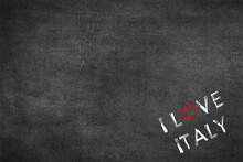 Text I Love Italy On A Blackbo...