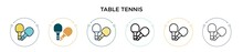Table Tennis Icon In Filled, Thin Line, Outline And Stroke Style. Vector Illustration Of Two Colored And Black Table Tennis Vector Icons Designs Can Be Used For Mobile, Ui, Web
