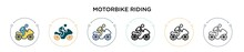 Motorbike Riding Icon In Filled, Thin Line, Outline And Stroke Style. Vector Illustration Of Two Colored And Black Motorbike Riding Vector Icons Designs Can Be Used For Mobile, Ui, Web