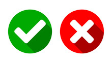 Yes And No Or Right And Wrong Or Approved And Declined Icons With Check Mark And X Signs With Shadow In Green And Red Circles. Vector Image.