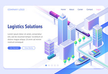 Logistics Solutions Isometric Landing Page. Transport Delivery Company Service, Cargo Import And Export By Ship, Truck Or Train. Land And River Goods City Transportation Business, 3d Vector Web Banner