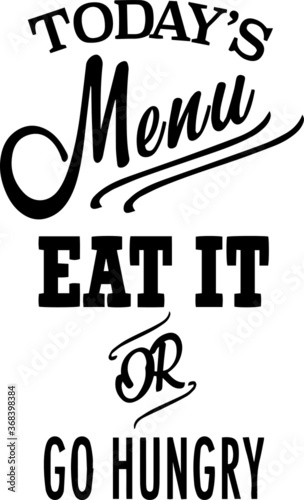 Fotografía today's menu eat it or go hungry sign inspirational quotes and motivational typo