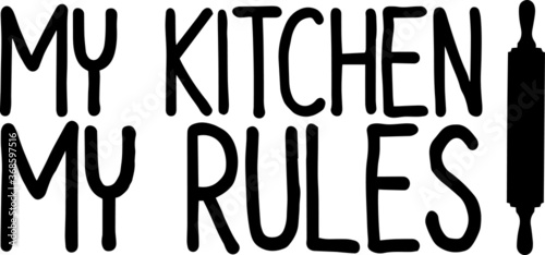 Fotomural my kitchen my rules sign inspirational quotes and motivational typography art le