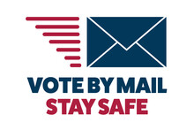 Vote By Mail. Stay Safe Concep...