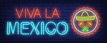 Viva La Mexico Neon Text With Maracas And Sombrero In Circle. Mexican Culture Design. Night Bright Neon Sign, Colorful Billboard, Light Banner. Illustration In Neon Style.