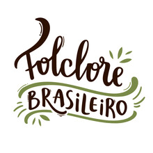 Folclore. Brazilian Folklore. Brazilian Portuguese Hand Lettering Calligraphy. Vector. Brazilian Legends And Tales.