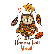 Happy Fall Y'all - Hand Drawn Vector Illustration With Cute Owl And Falling Leaves. Autumn Color Poster. Good For Posters, Greeting Cards, Banners, Textiles, Gifts, Shirts, Mugs Or Other Gift.