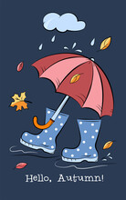 Rubber Boots Under An Umbrella. Bright And Colorful Cartoon-style Illustration. Postcard.
