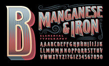An Ornate And Retro Styled Vector Alphabet With 3d Effects. Manganese & Iron Is An Old Style Vintage Font That Would Work Well On Packaging, Whiskey Bottles, Carnival Or Saloon Signs, Etc.