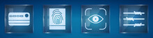 Set Credit Card, Fingerprint, Eye Scan And Barbed Wire. Square Glass Panels. Vector.