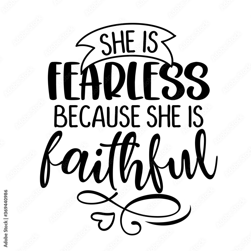 Fototapeta She is fearless, because she is faithful - Inspirational handwritten quote, lettering message. Hand drawn phrase. Blible quote, wall art motivational religion poster.