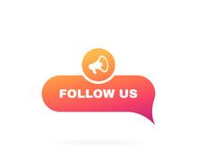 Follow Us Speech Bubble. Messa...