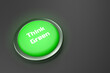 3d rendering of a shiny green button isolated on black background. Think Green button for web page, presentation, apps and design products. Horizontal composition with copy space.