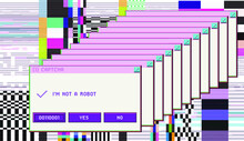 Concept Of  CAPTCHA — Completely Automated Public Turing Test To Tell Computers And Humans Apart. Glitched Screen With Pixel Noise And Message Boxes.