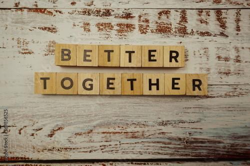 Vászonkép Better Together alphabet letter on wooden background