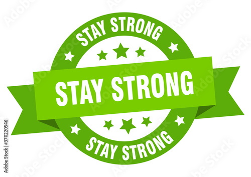 Fotomural stay strong round ribbon isolated label. stay strong sign