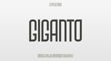 Giganto, A Modern Condensed Font Typeface With Round Shape And Sharp Edges.