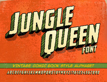 Jungle Queen Font; This Lettering Alphabet Is In The Style Of Retro Comic Books, Especially The Kind With Earthy, Primitive, Or Prehistoric Hero Characters. Rough Edged Grunge Effects On 3d Letters.