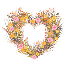 Vector Illustration With Floral Wreath In Heart Shape From Autumn Flowers, Leaves And Herbs Isolated On White Background. Botanical Design For Invitation, Card, Brochure, Wallpaper, Flyer