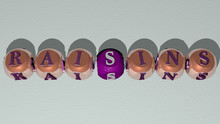 RAISINS Text By Cubic Dice Letters - 3D Illustration For Background And Food