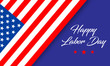 Happy Labor Day banner or greeting card with hand lettering text and american flag on blue background. Vector illustration