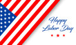 Happy Labor Day greeting card or banner with hand lettering text and american flag isolated on white background. Vector illustration