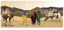 Three Wise Men From The East - With Star, Camels, Desert Vector