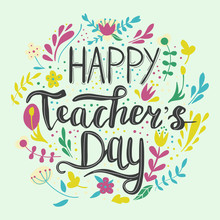Happy Teacher's Day Vector Illustration In Chalkboard Style With Branches, Swirls, Flowers. Hand Painted Lettering Phrase.