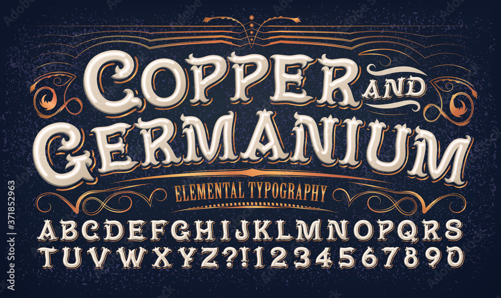 Fototapeta Copper and Germanium; Quaint Old Time Lettering Style. This Alphabet Would Be at Home on a Snuff Tin or Antique Curio Shop Logo. Unique Font for Evoking a Retro or Vintage Victorian or Circus Look.